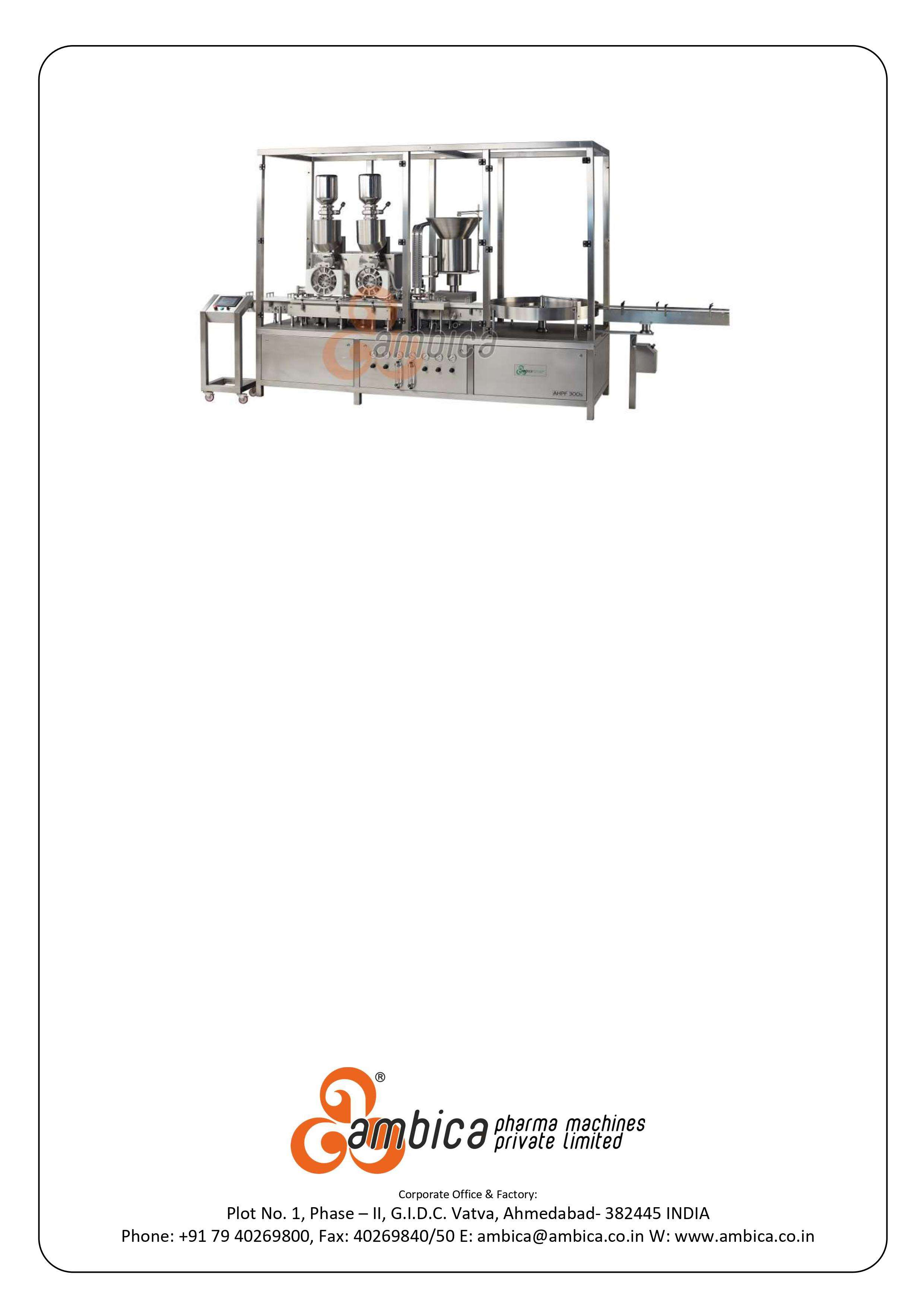 """""""Ambica®"""" Automatic High Speed Injectable Powder Filling with Pick & Place type Rubber Stoppering Machine.  Model: AHPF-250DS (Servo based – Advanced Model)"""